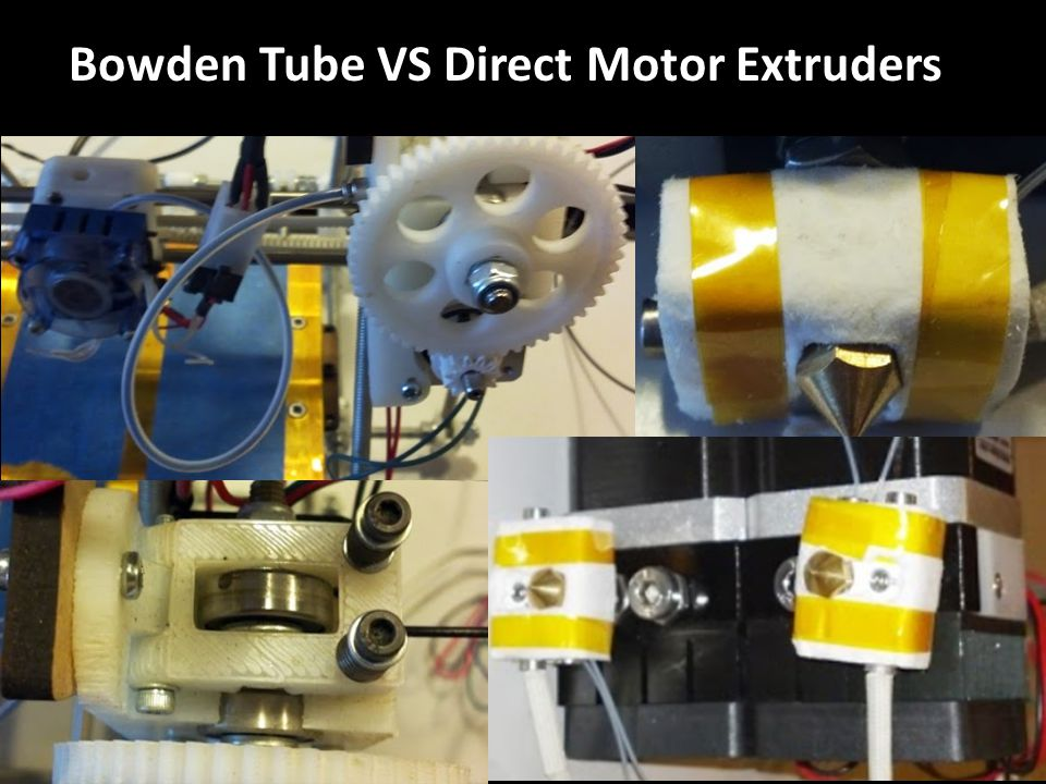 Extruders Bowden Tube VS Direct Motor Extruders