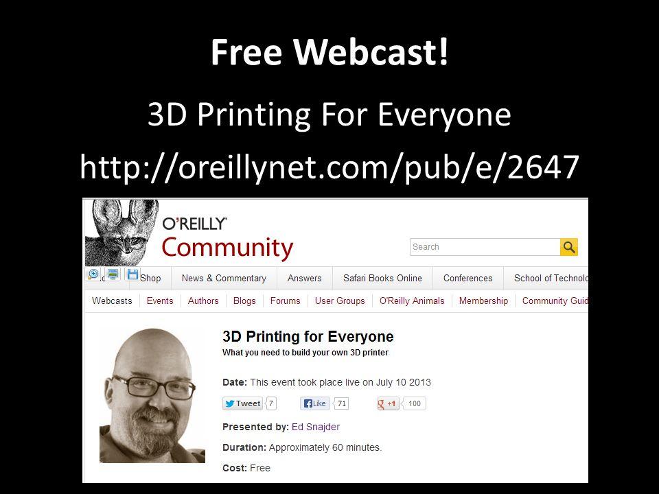 Free Webcast! 3D Printing For Everyone http://oreillynet.com/pub/e/2647