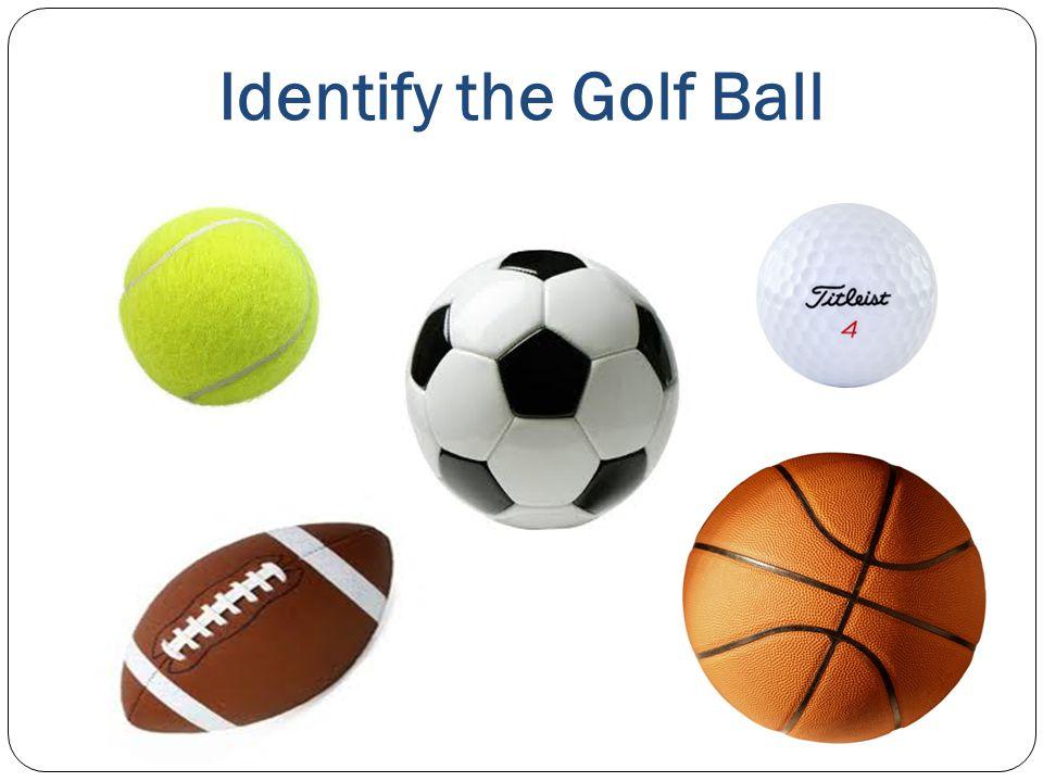 Identify the Golf Ball