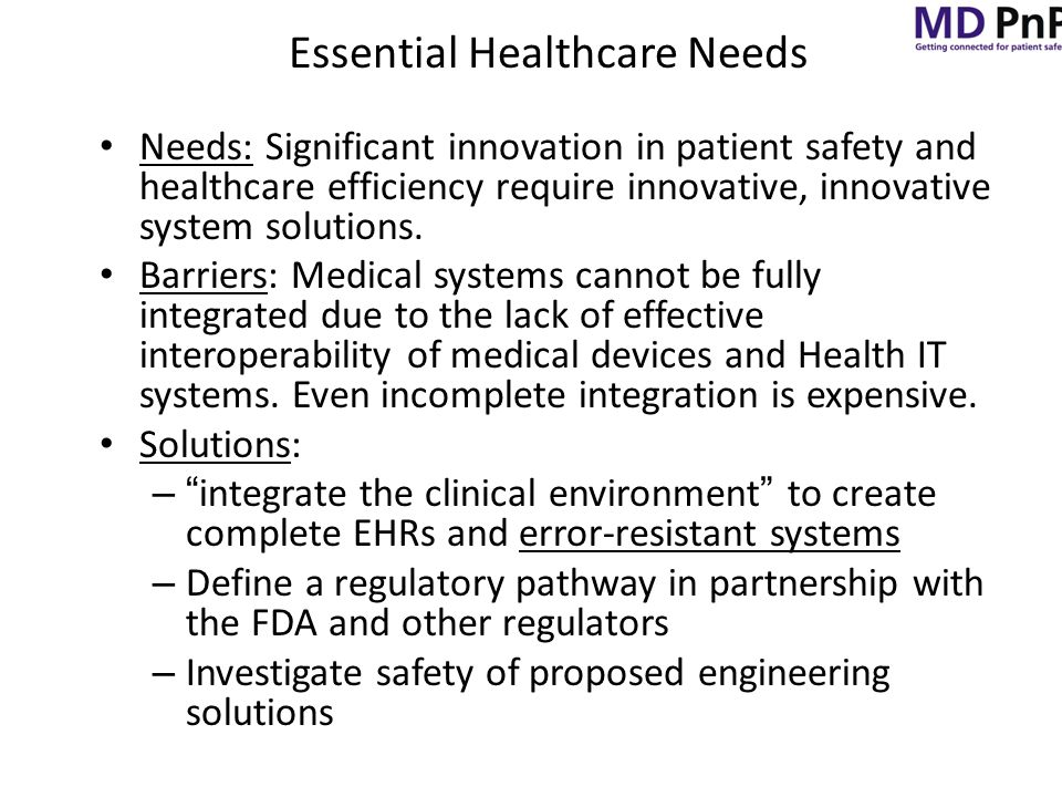 Essential Healthcare Needs Needs: Significant innovation in patient safety and healthcare efficiency require innovative, innovative system solutions.