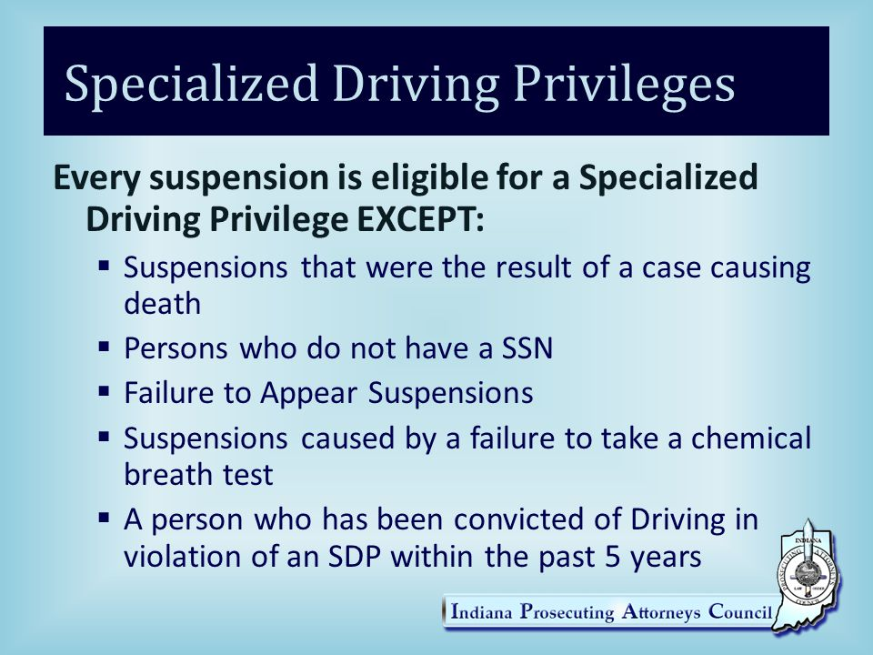 Specialized Driving Privileges This means the following ARE eligible for Specialized Driving Privileges:  HTV Life  OWI Causing SBI  Child Support  OWI PC Affidavit Suspension (as long as its not a refusal)
