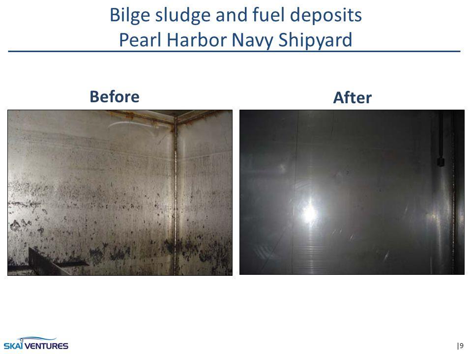 |9 Bilge sludge and fuel deposits Pearl Harbor Navy Shipyard 9 Before After