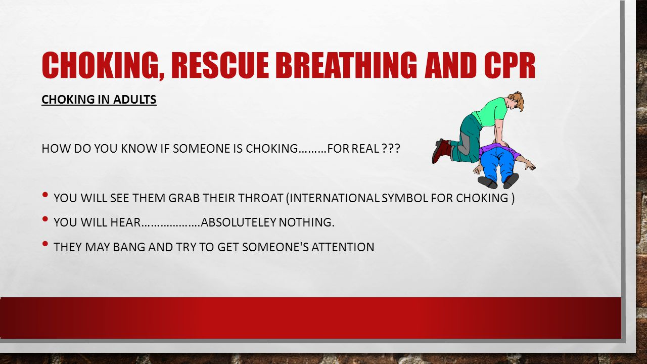 CHOKING, RESCUE BREATHING AND CPR CHOKING IN ADULTS HOW DO YOU KNOW IF SOMEONE IS CHOKING………FOR REAL .