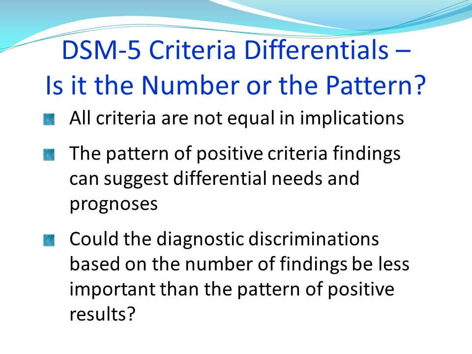 DSM-5 Criteria Differentials – Is it the Number or the Pattern.