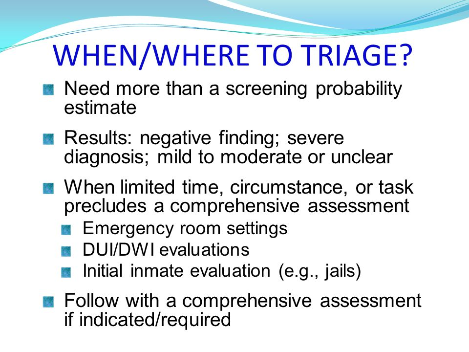 WHEN/WHERE TO TRIAGE.