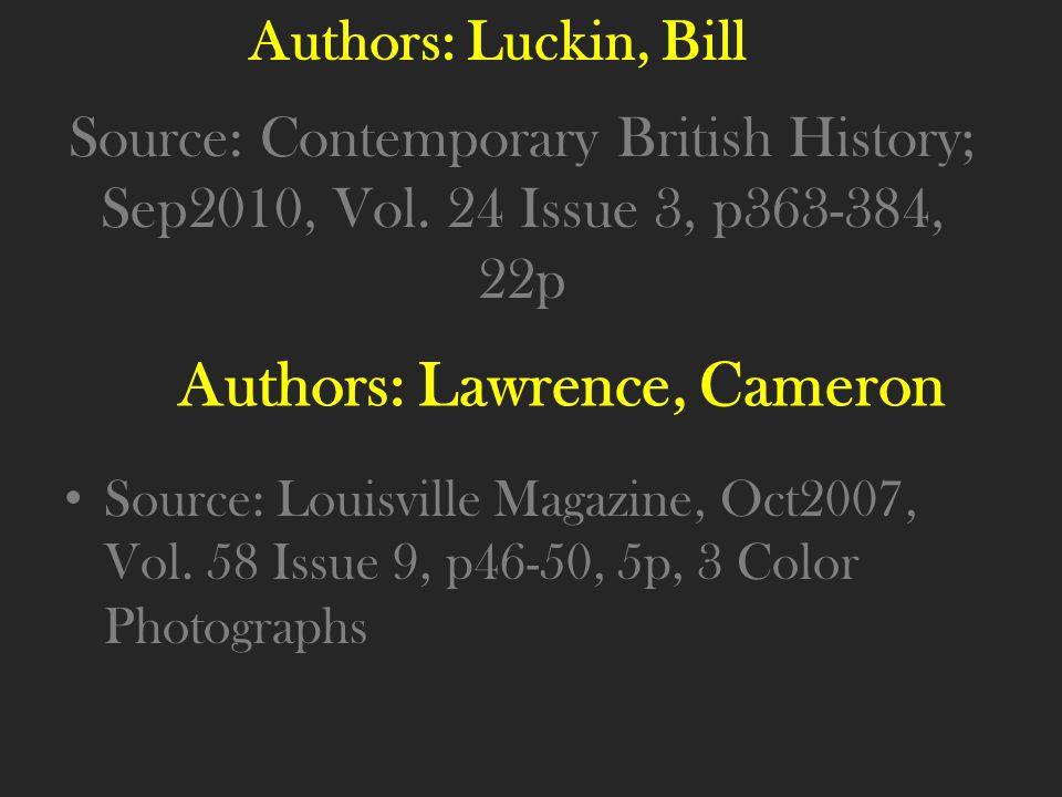 Authors: Luckin, Bill Source: Contemporary British History; Sep2010, Vol. 24 Issue 3, p363-384, 22p Source: Louisville Magazine, Oct2007, Vol. 58 Issu