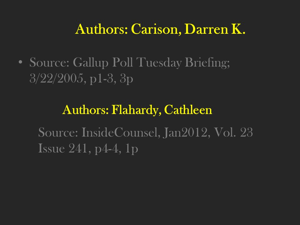 Authors: Carison, Darren K. Source: Gallup Poll Tuesday Briefing; 3/22/2005, p1-3, 3p Authors: Flahardy, Cathleen Source: InsideCounsel, Jan2012, Vol.