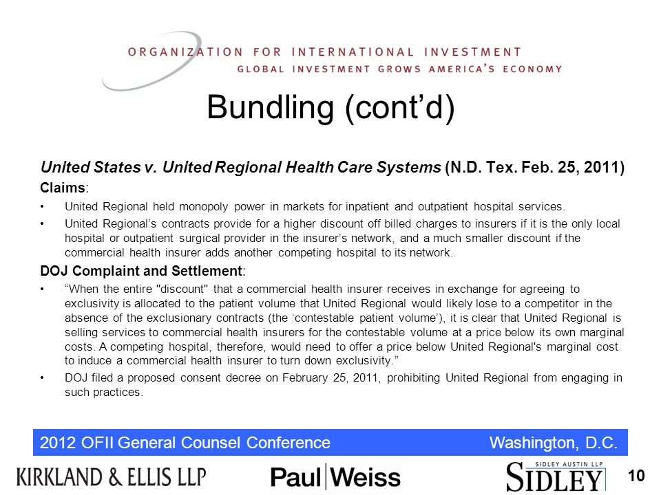 2012 OFII General Counsel Conference Washington, D.C. Bundling (cont'd) United States v. United Regional Health Care Systems (N.D. Tex. Feb. 25, 2011)