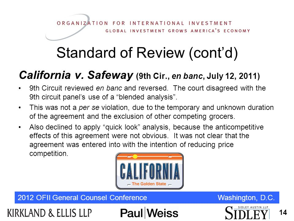 2012 OFII General Counsel Conference Washington, D.C. Standard of Review (cont'd) California v. Safeway (9th Cir., en banc, July 12, 2011) 9th Circuit
