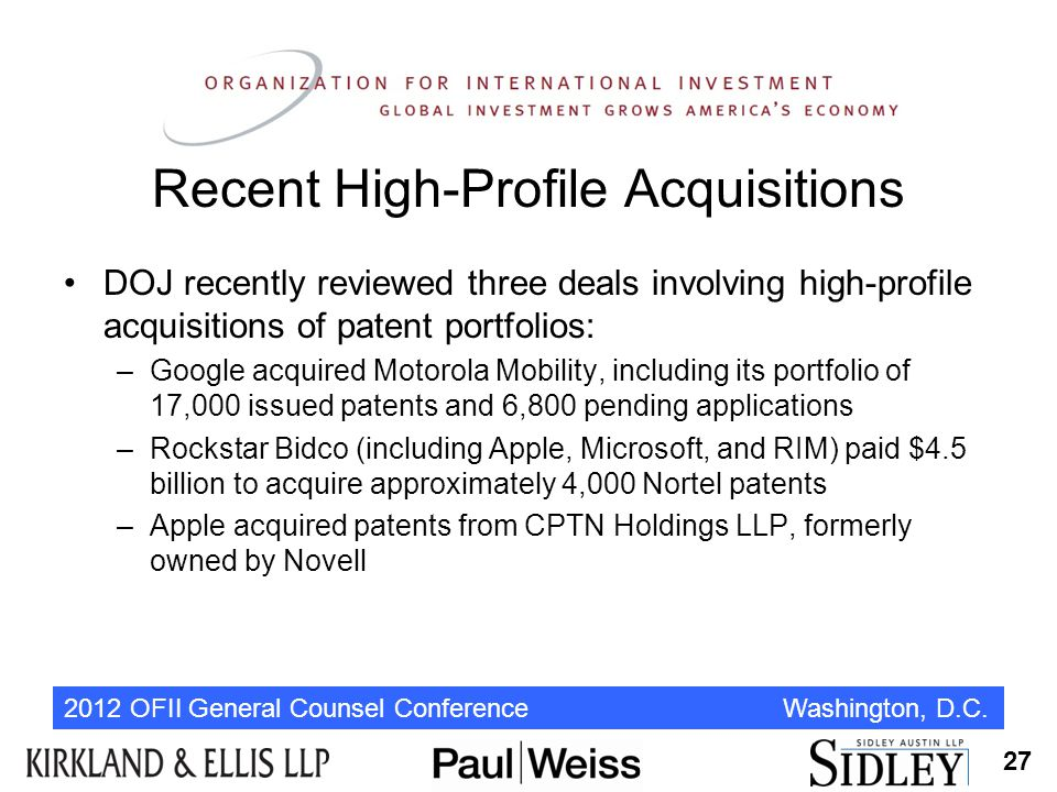 2012 OFII General Counsel Conference Washington, D.C. Recent High-Profile Acquisitions DOJ recently reviewed three deals involving high-profile acquis