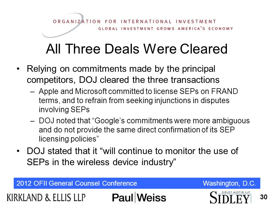 2012 OFII General Counsel Conference Washington, D.C. All Three Deals Were Cleared Relying on commitments made by the principal competitors, DOJ clear