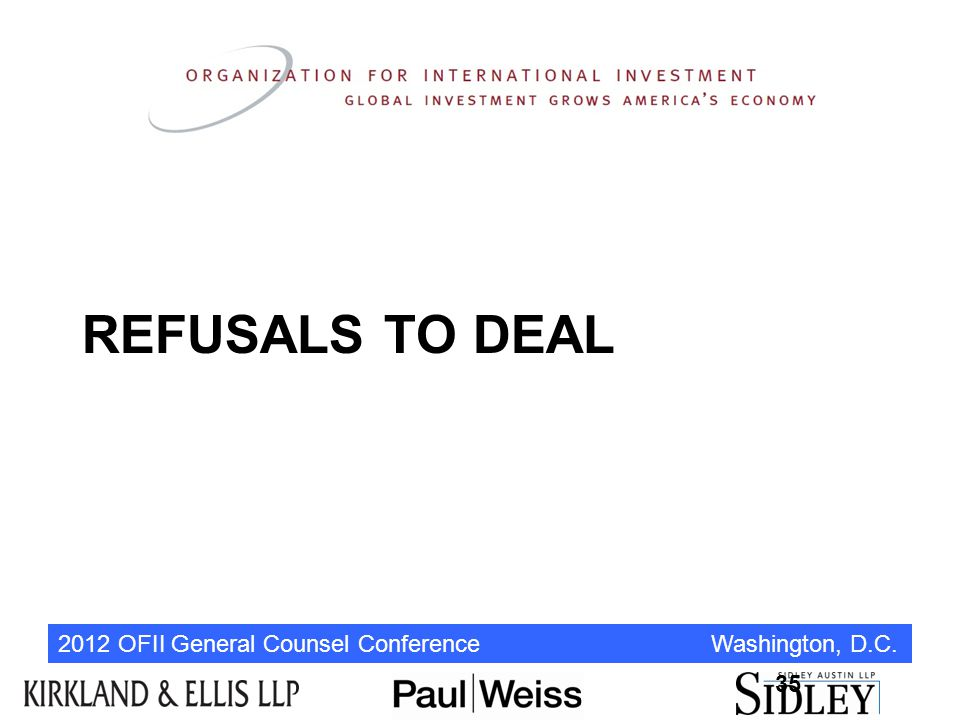 2012 OFII General Counsel Conference Washington, D.C. REFUSALS TO DEAL 35