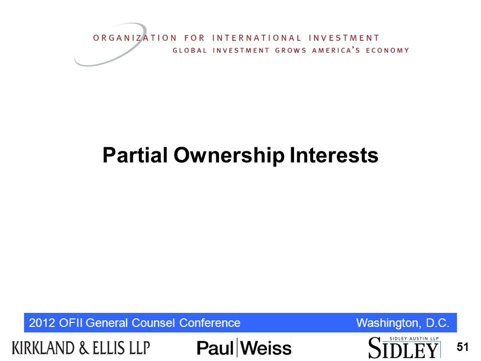 2012 OFII General Counsel Conference Washington, D.C. Partial Ownership Interests 51