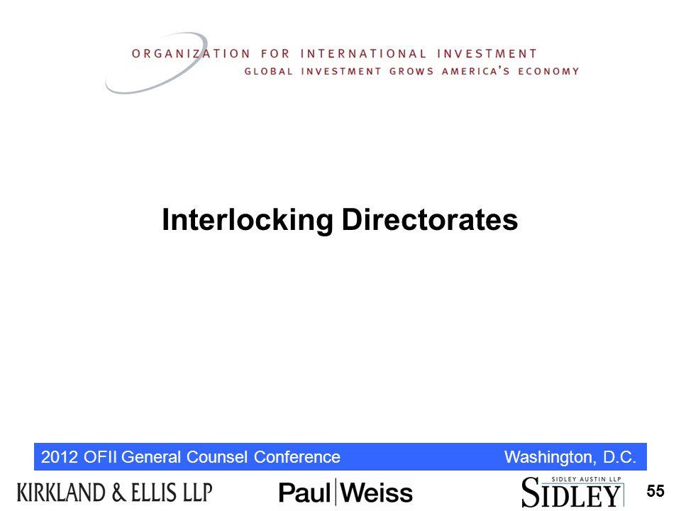 2012 OFII General Counsel Conference Washington, D.C. Interlocking Directorates 55