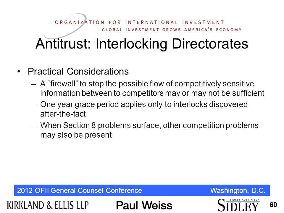 """2012 OFII General Counsel Conference Washington, D.C. Antitrust: Interlocking Directorates Practical Considerations –A """"firewall"""" to stop the possible"""