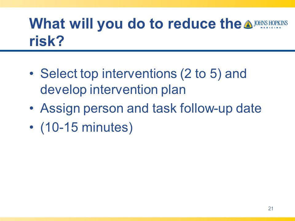 What will you do to reduce the risk.
