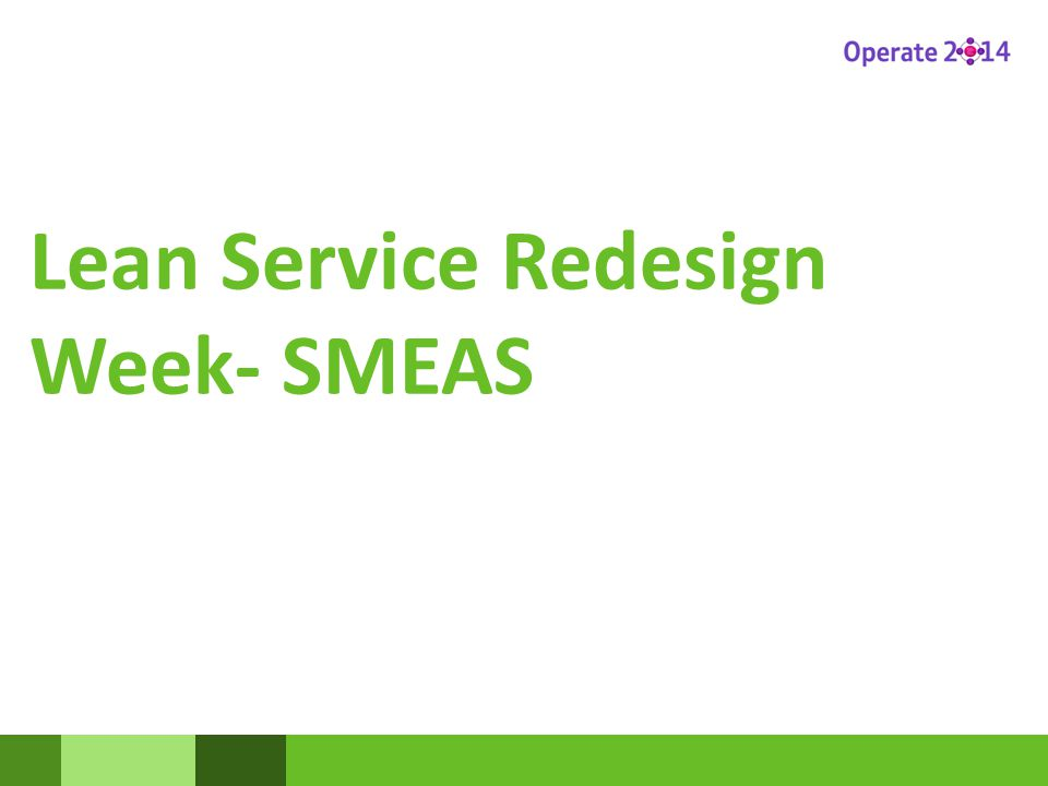 Lean Service Redesign Week- SMEAS
