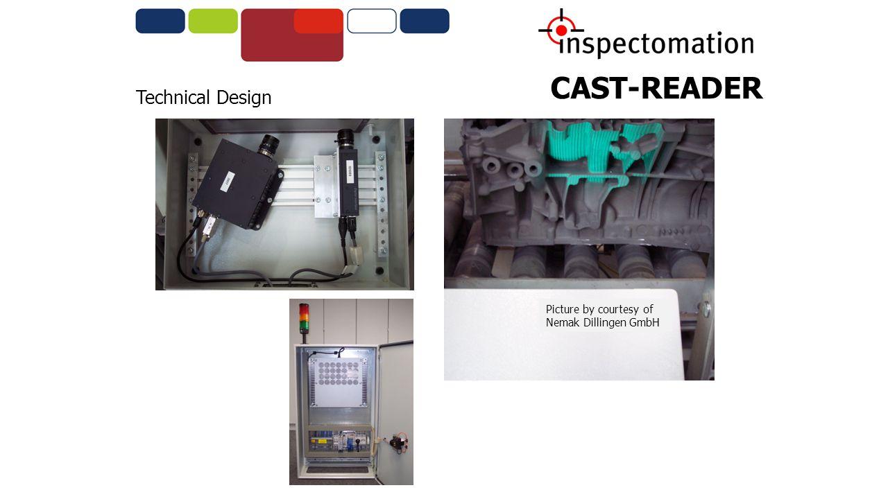CAST-READER Technical Design Picture by courtesy of Nemak Dillingen GmbH