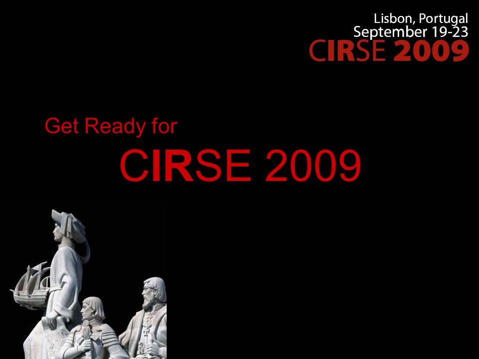 CIRSE 2009 Get Ready for