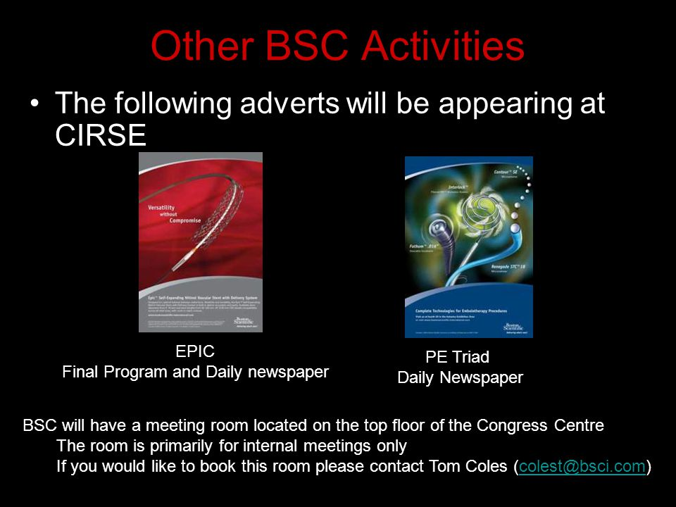 Other BSC Activities The following adverts will be appearing at CIRSE BSC will have a meeting room located on the top floor of the Congress Centre The