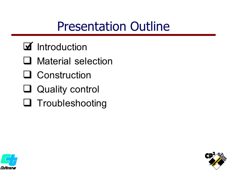 3-5.18 II ntroduction MM aterial selection CC onstruction QQ uality control TT roubleshooting Presentation Outline
