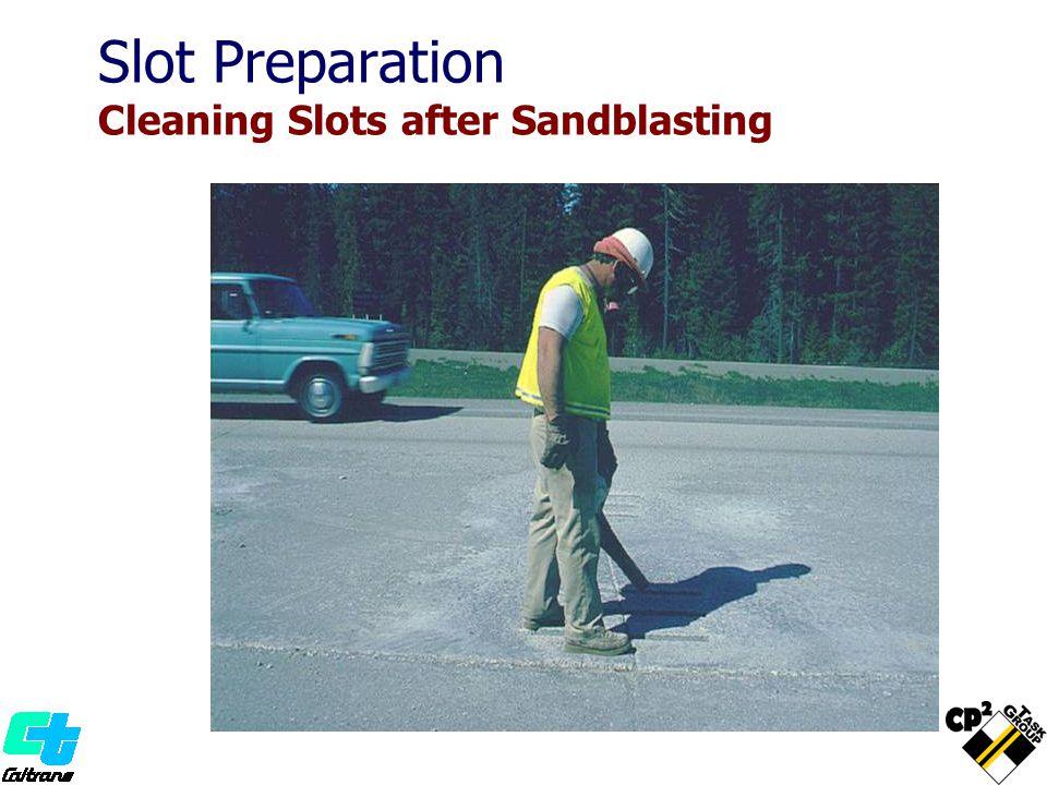 Slot Preparation Cleaning Slots after Sandblasting