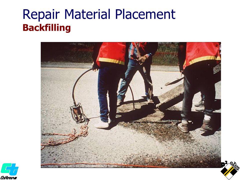 Repair Material Placement Backfilling