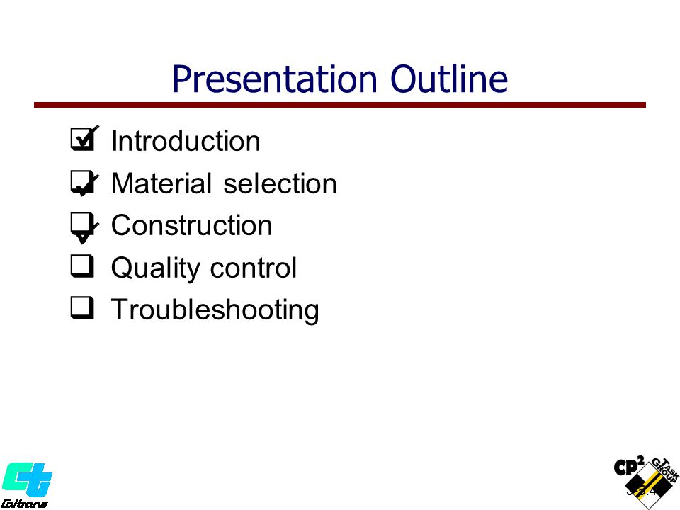 3-5.49 II ntroduction MM aterial selection CC onstruction QQ uality control TT roubleshooting Presentation Outline
