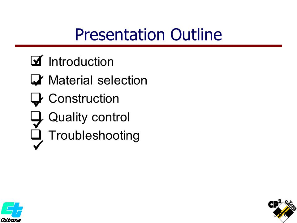 3-5.68  Introduction  Material selection  Construction  Quality control  Troubleshooting Presentation Outline