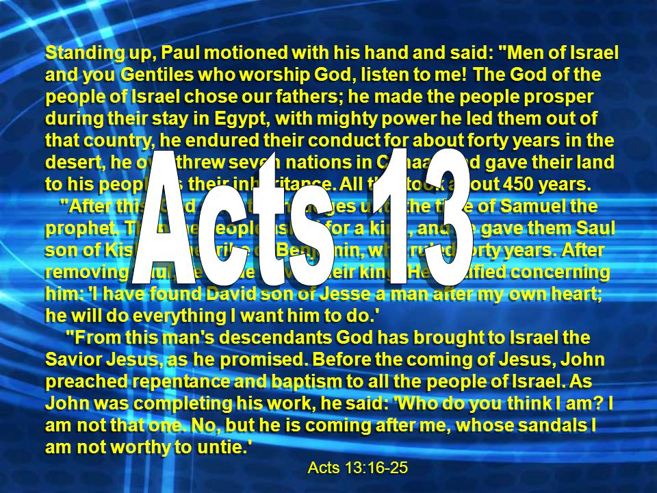 Standing up, Paul motioned with his hand and said: