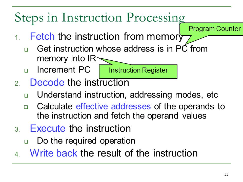 22 Steps in Instruction Processing 1.
