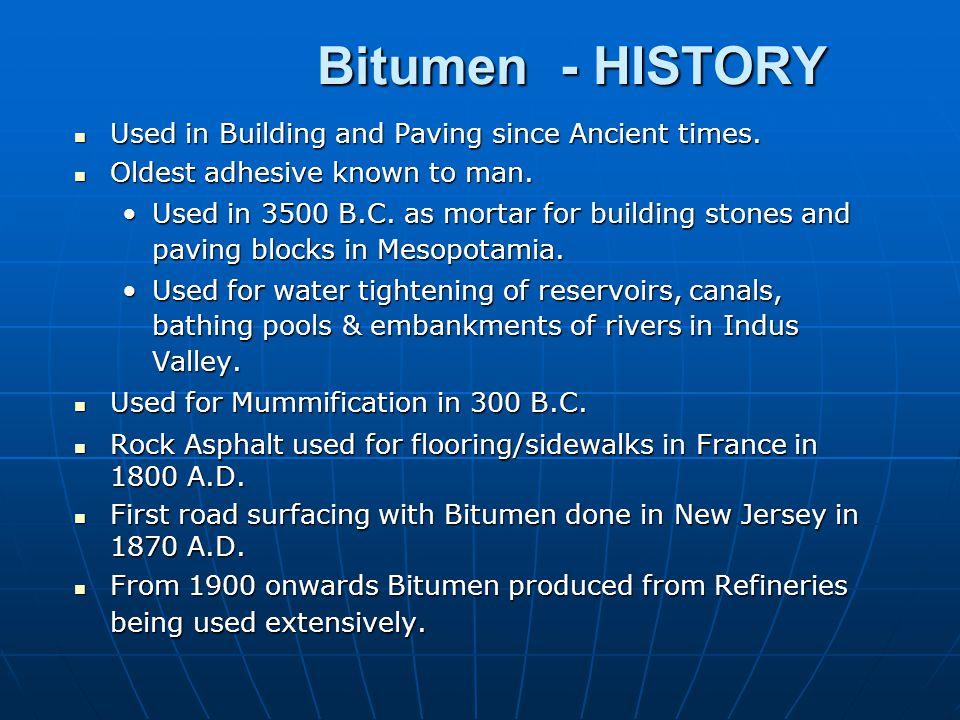 BITUMENBITUMEN A BRIEF HISTORY