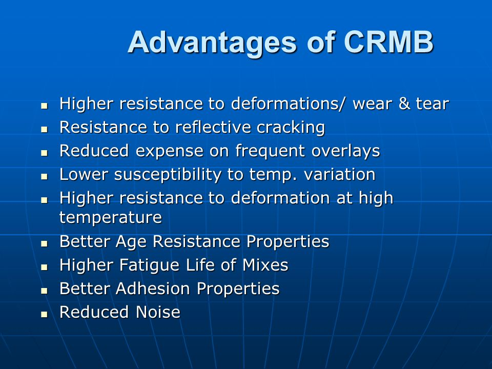 Crumb Rubber Modified Bitumen Bitumen+ Additives (Modifiers/Treated Crumb Rubber)