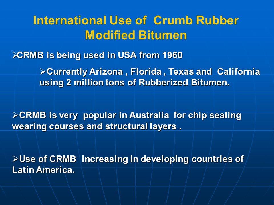 INTERNATIONAL USAGE OF CRUMB RUBBER MODIFIED BITUMEN
