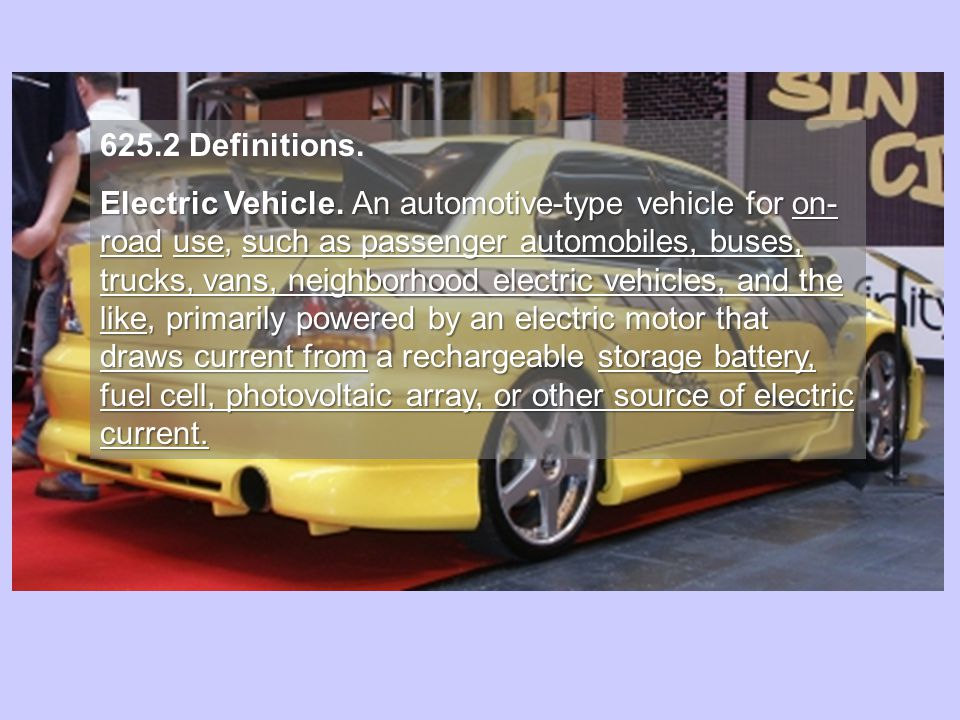 625.2 Definitions.Electric Vehicle.