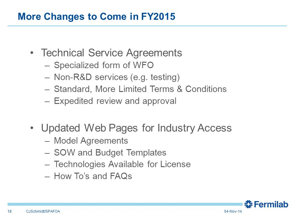 More Changes to Come in FY2015 Technical Service Agreements –Specialized form of WFO –Non-R&D services (e.g.
