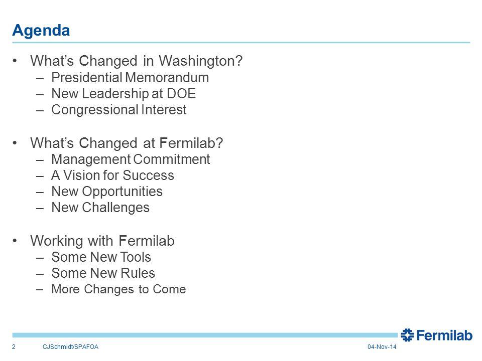 Agenda 04-Nov-14CJSchmidt/SPAFOA2 What's Changed in Washington? –Presidential Memorandum –New Leadership at DOE –Congressional Interest What's Changed