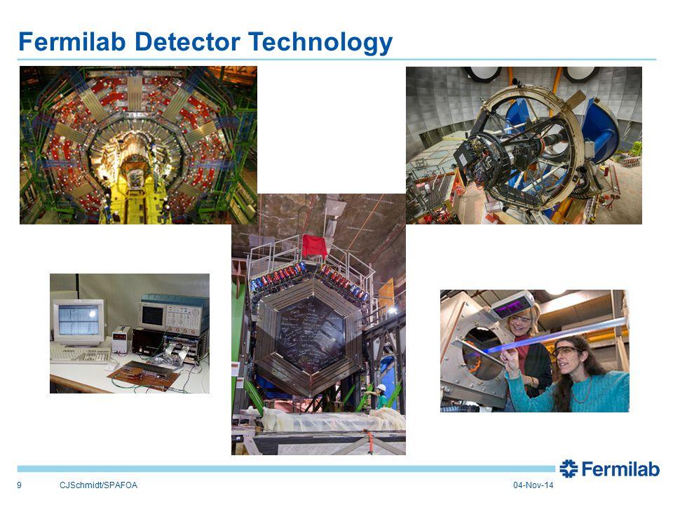 Fermilab Detector Technology 9CJSchmidt/SPAFOA04-Nov-14