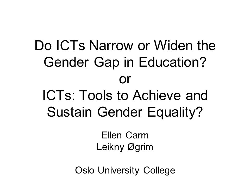 Do ICTs Narrow or Widen the Gender Gap in Education.