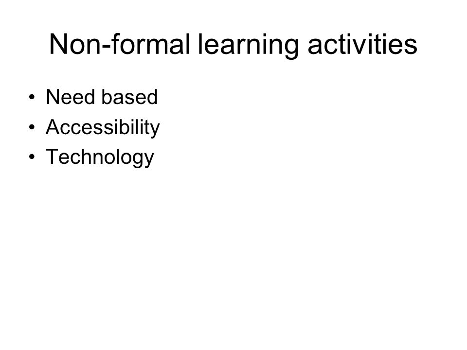 Non-formal learning activities Need based Accessibility Technology