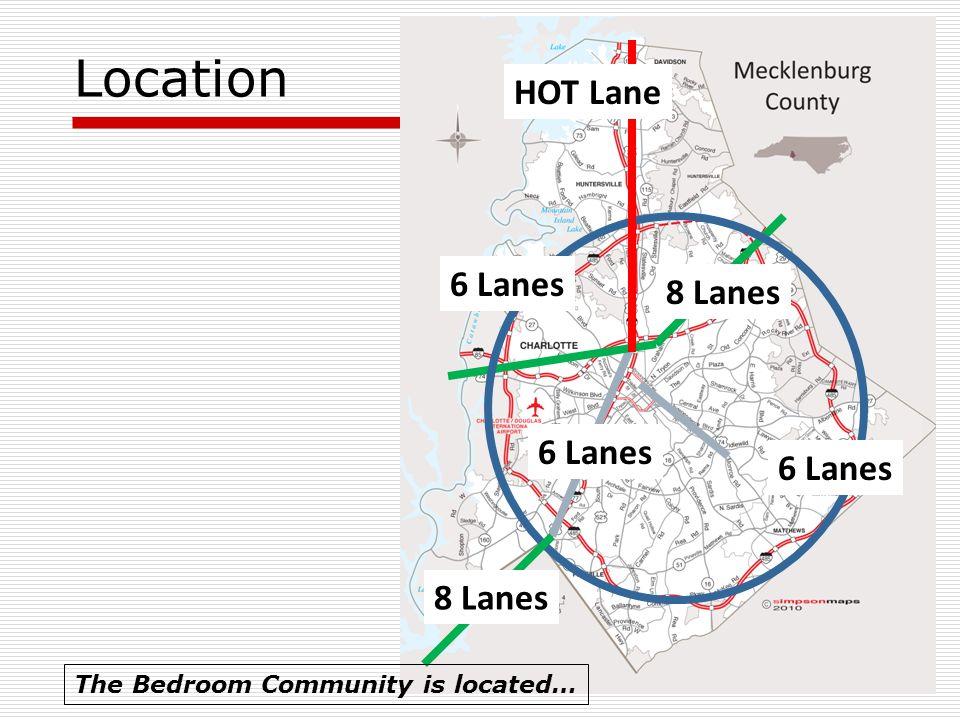 6 Lanes 8 Lanes HOT Lane 6 Lanes Location 8 Lanes 6 Lanes The Bedroom Community is located…