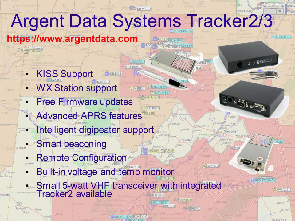 Argent Data Systems Tracker2/3 KISS Support WX Station support Free Firmware updates Advanced APRS features Intelligent digipeater support Smart beaco