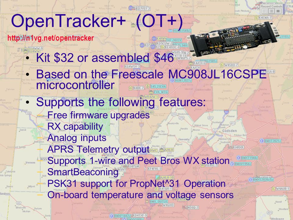 OpenTracker+ (OT+) Kit $32 or assembled $46 Based on the Freescale MC908JL16CSPE microcontroller Supports the following features: – Free firmware upgr