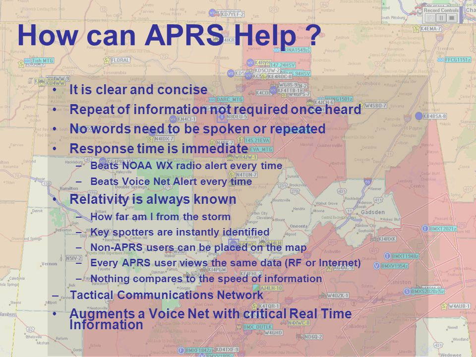 How can APRS Help ? It is clear and concise Repeat of information not required once heard No words need to be spoken or repeated Response time is imme