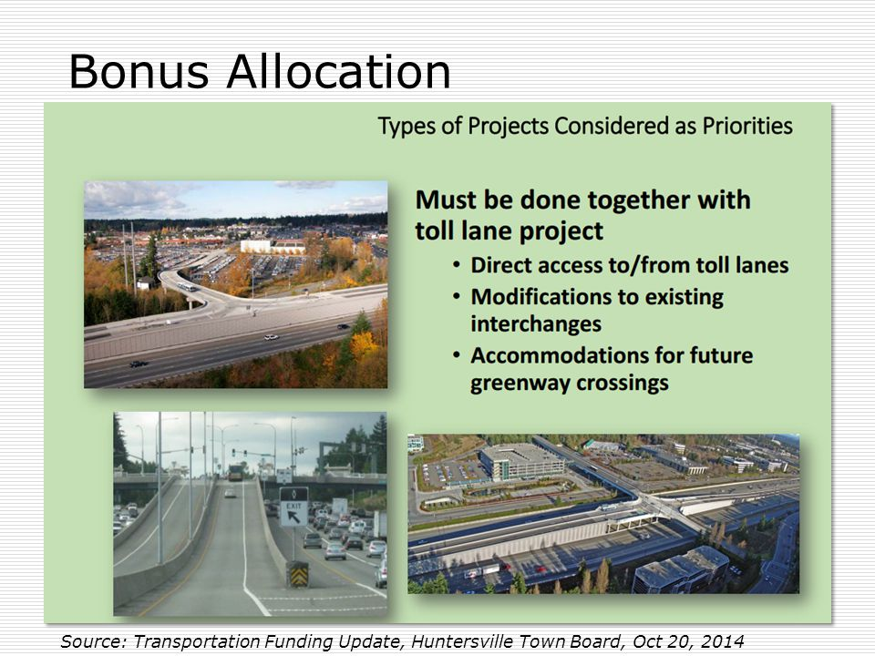 Bonus Allocation Source: Transportation Funding Update, Huntersville Town Board, Oct 20, 2014