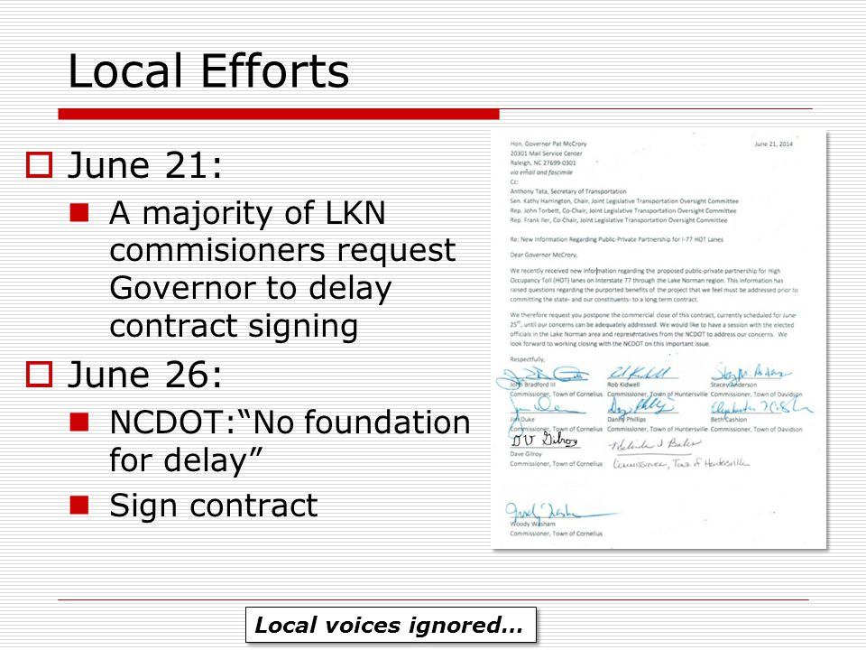 Local Efforts  June 21: A majority of LKN commisioners request Governor to delay contract signing  June 26: NCDOT: No foundation for delay Sign contract Local voices ignored…