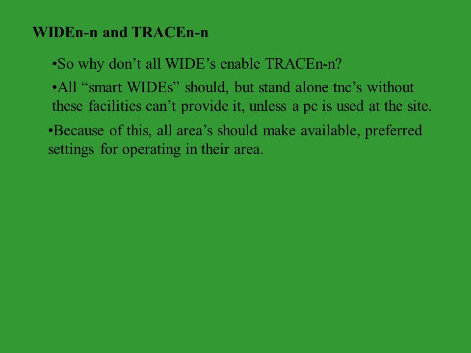 WIDEn-n and TRACEn-n So why don't all WIDE's enable TRACEn-n.