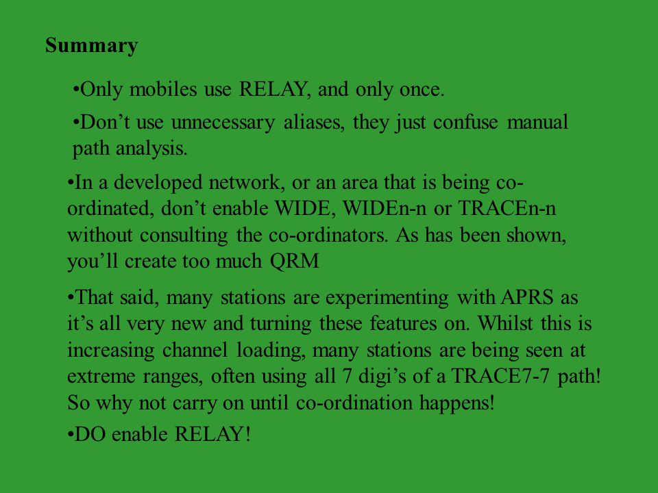 Summary Only mobiles use RELAY, and only once.