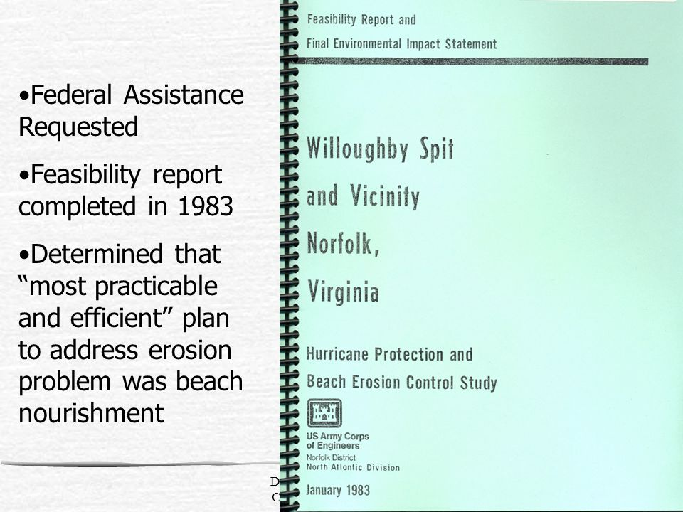 Department of Planning & Community Development7 Federal Assistance Requested Feasibility report completed in 1983 Determined that most practicable and efficient plan to address erosion problem was beach nourishment