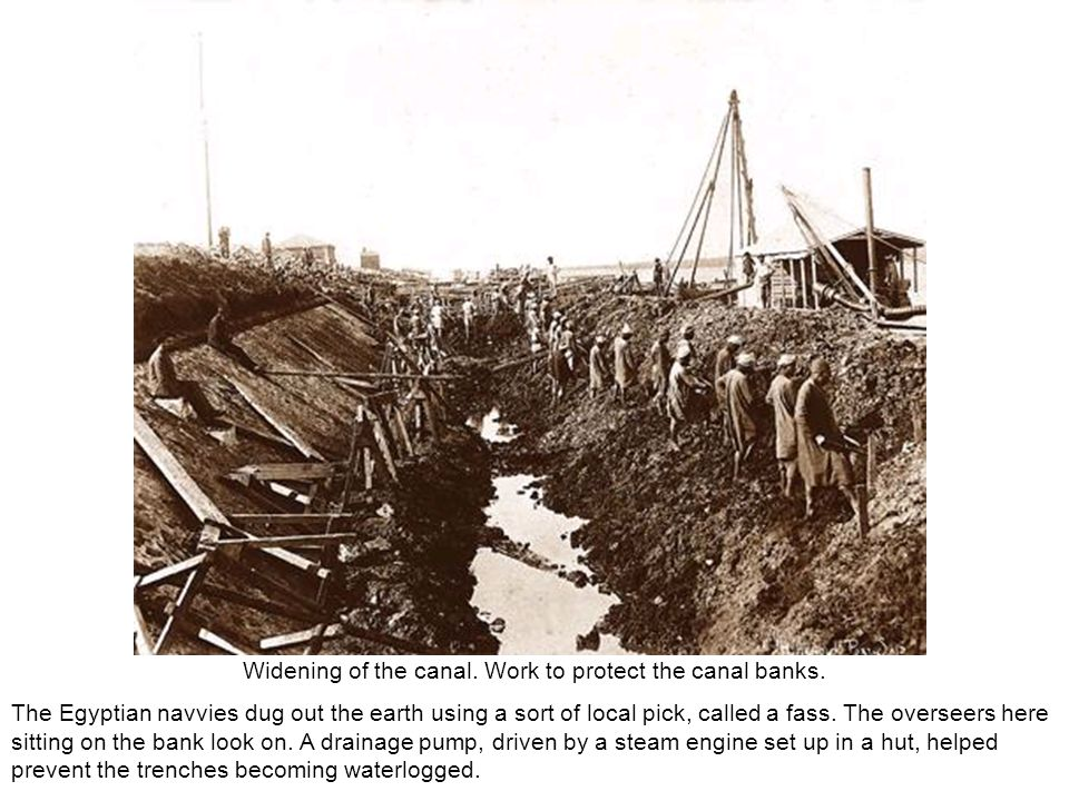 Widening of the canal. Work to protect the canal banks. The Egyptian navvies dug out the earth using a sort of local pick, called a fass. The overseer